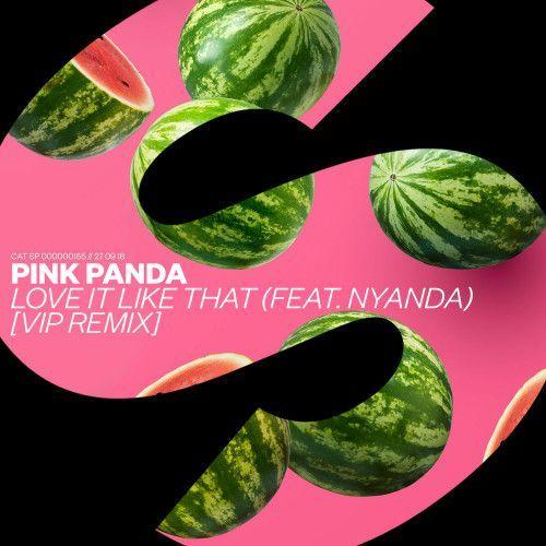 Love It Like That (feat. Nyanda) [VIP Remix]